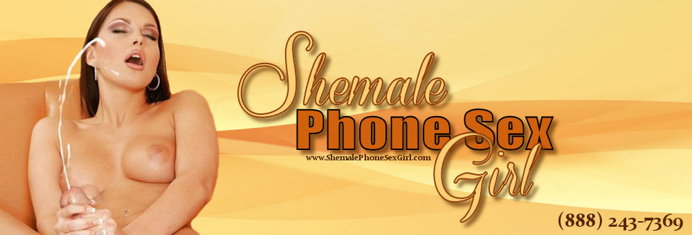Shemale Phone Sex
